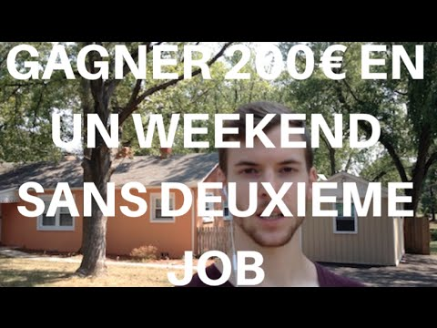 Comment gagner 200 euros en un weekend sans travailler