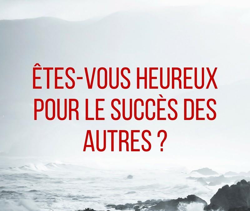 Êtes-vous heureux pour le succès des autres ?