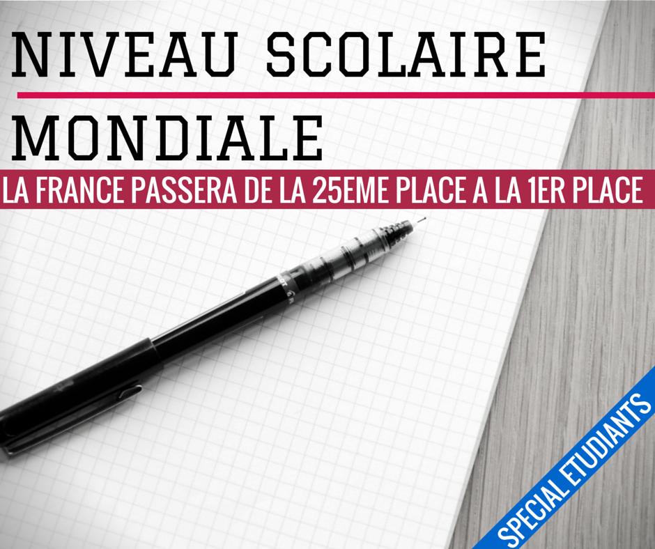 Major de Promotion : Comment le niveau scolaire de la France passera de la 25eme place à la 1er place mondial.
