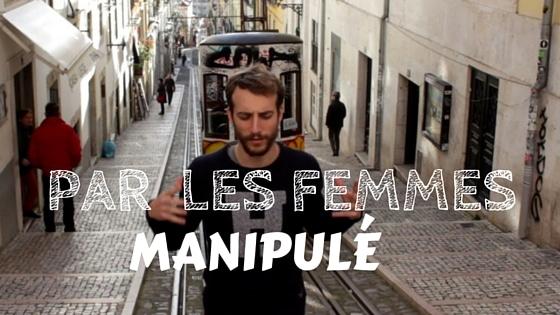 Comment ne Pas se Faire Manipuler par les Femmes