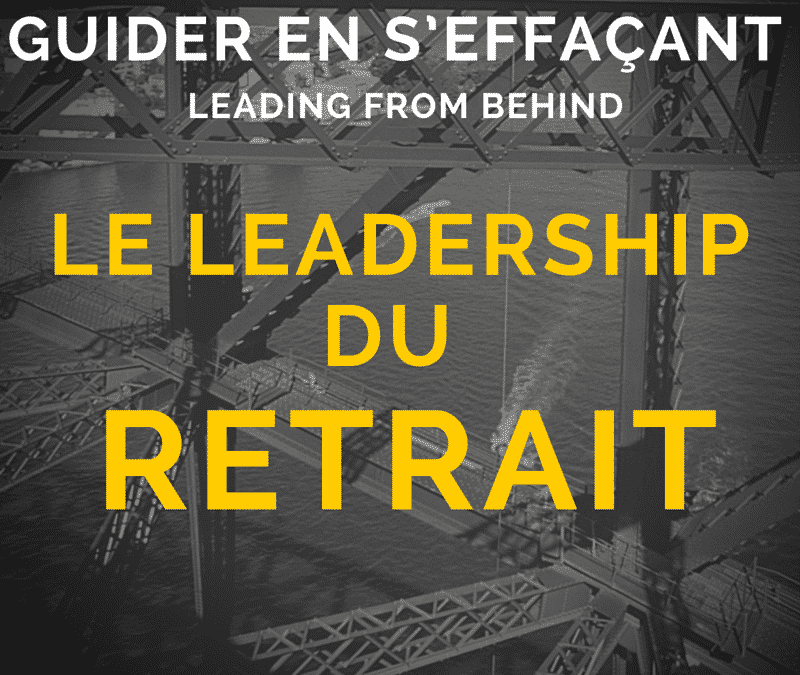 Guider en s'effaçant – le Leadership du Retrait