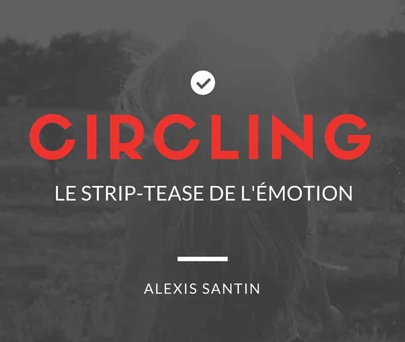 Circling – Une pratique de Leadership Authentique